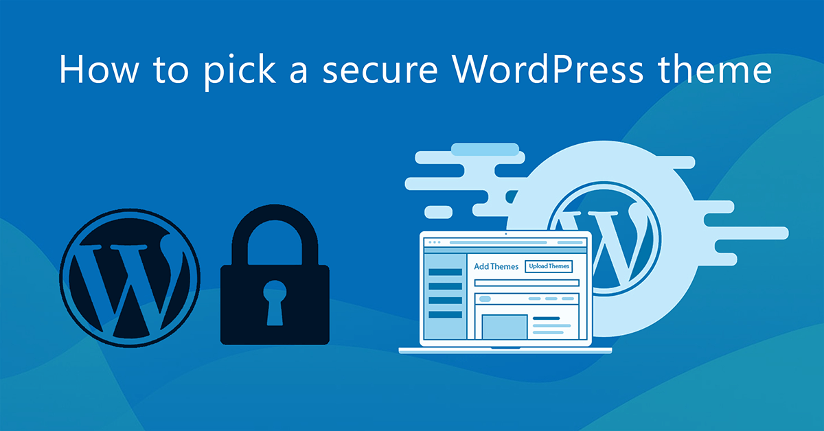 How to pick a secure WordPress theme